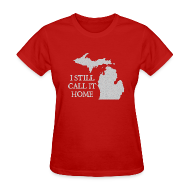 T-Shirts ~ Women's T-Shirt ~ I Still Call It Home