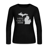 Long Sleeve Shirts ~ Women's Long Sleeve Jersey T-Shirt ~ I Still Call It Home