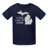 Kids' Shirts ~ Kids' T-Shirt ~ I Still Call It Home