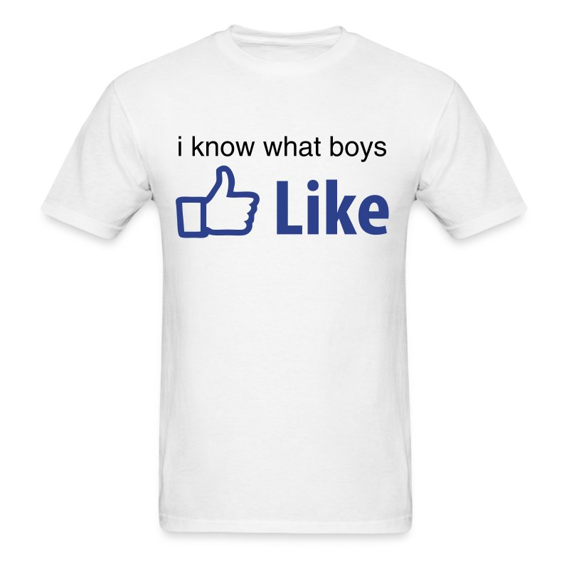 I know what boys.... - Men's T-Shirt
