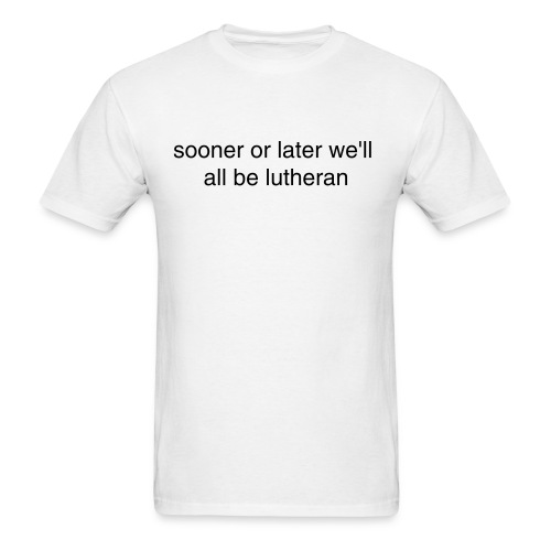 Lutherans Rule - Men's T-Shirt