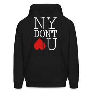 NY DONT LOVE YOU Hoodie - Men's Hoodie