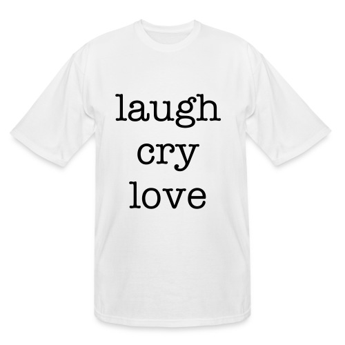 laugh cry love - Men's Tall T-Shirt