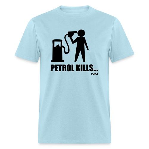 Petrol Kills, Men's T Shirt - Men's T-Shirt