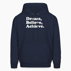 dream believe achieve Hoodies