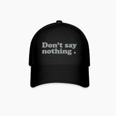 don't say nothing Caps