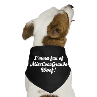 Other ~ Dog Bandana ~ Dog Bandana - I'mma fan of MissCocoGrande Woof!