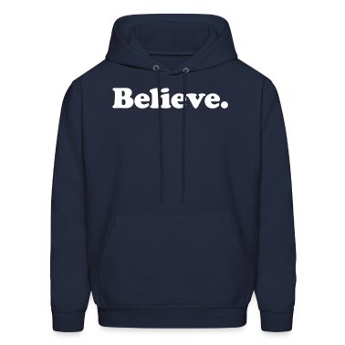 believe Hoodies