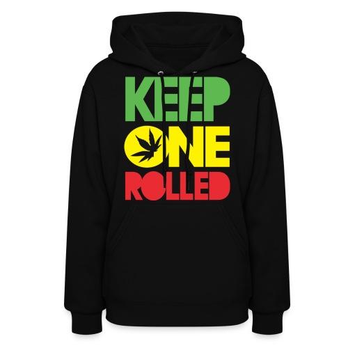 Keep One Rolled - Women's Hoodie