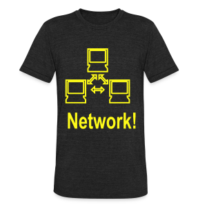 Network! - Unisex Tri-Blend T-Shirt by American Apparel