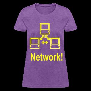 Network! - Women's T-Shirt