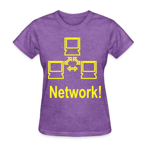 Network! - Women's T-Shirt