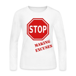 KKI: Stop Making Excuses LS Tee - Women's Long Sleeve Jersey T-Shirt