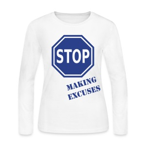 Sigma Dove/Sweet: Stop Making Excuses LS Tee - Women's Long Sleeve Jersey T-Shirt