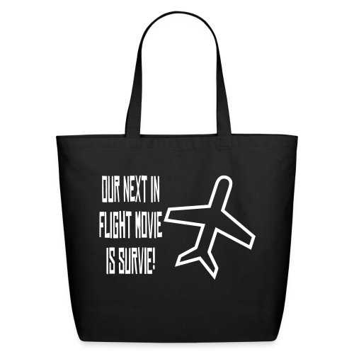 Our next in flight movie is survie - Eco-Friendly Cotton Tote