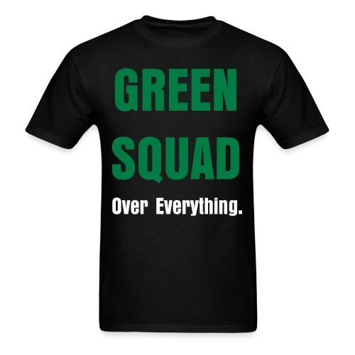 GREEN SQUAD is on top - Men's T-Shirt