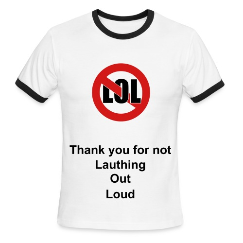 Men's Ringer T-Shirt - You are now entering a no LOL zone