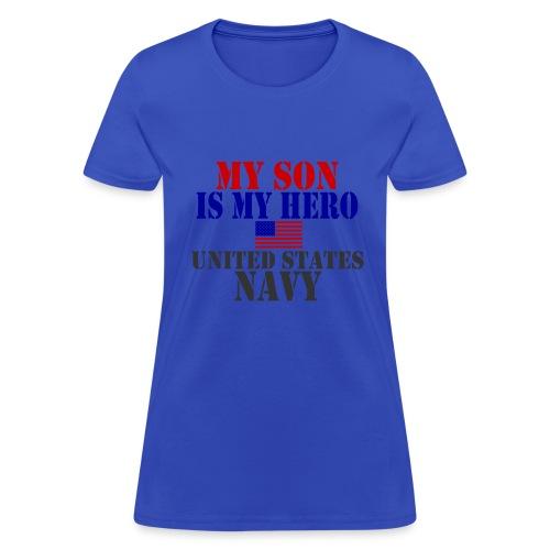 MY SON IS MY HERO (NAVY) TSHIRT - Women's T-Shirt