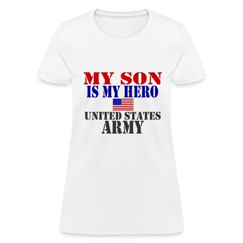MY SON IS MY HERO (ARMY) TSHIRT - Women's T-Shirt