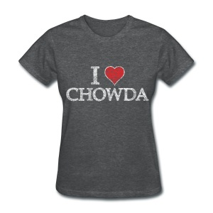 I Heart Chowda - Women's T-Shirt