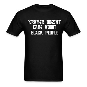 Kramer Doesn't Care About Black People Lightweight T-Shirt - Men's T-Shirt
