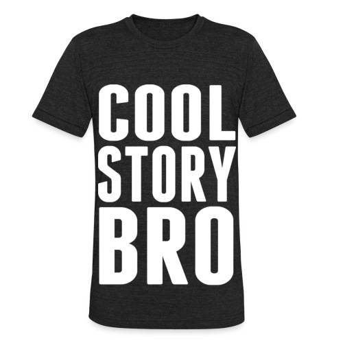 Cool Story Bro. - Unisex Tri-Blend T-Shirt