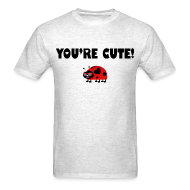 T-Shirts ~ Men's T-Shirt ~ You're Cute! (Gents)