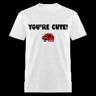 T-Shirts ~ Men's T-Shirt ~ You're Cute! (Gents)