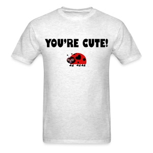 You're Cute! (Gents) - Men's T-Shirt