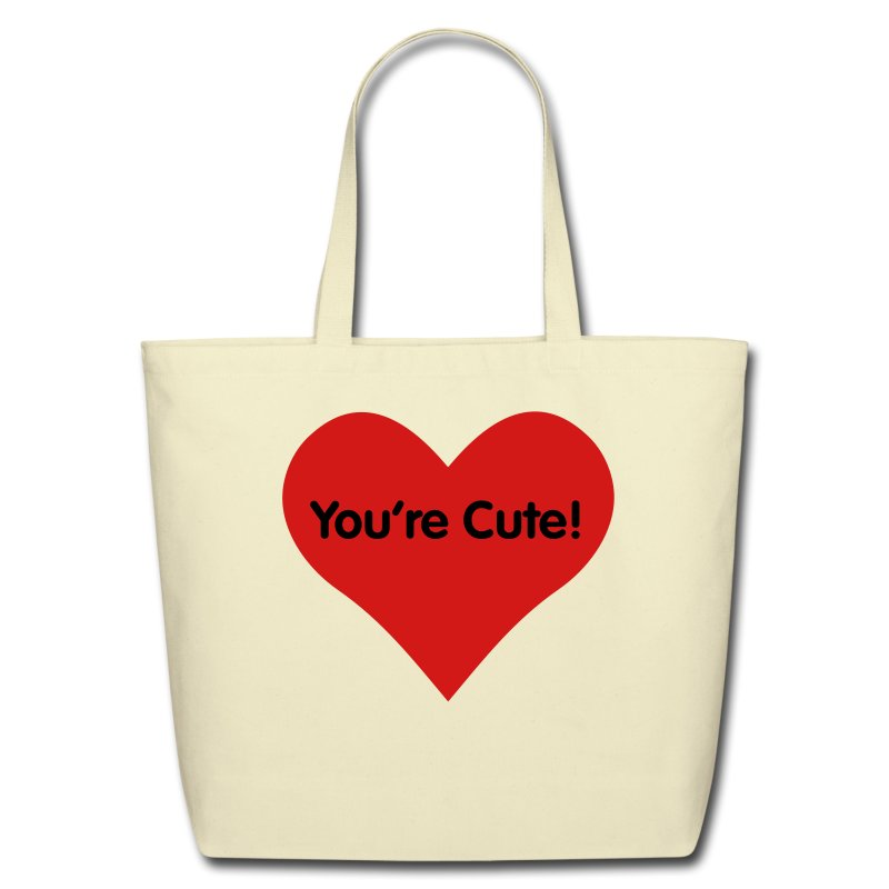 You're Cute for Totes - Eco-Friendly Cotton Tote