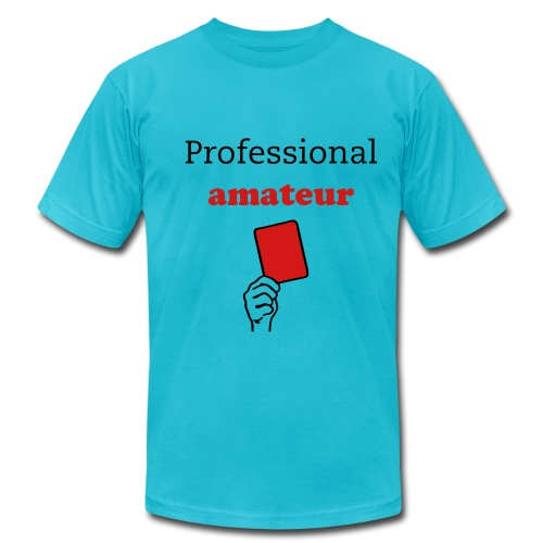 Professional amateur - Men's Fine Jersey T-Shirt