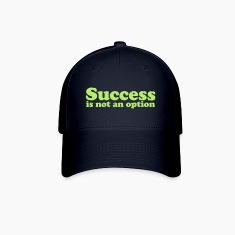 Success is not an option Caps