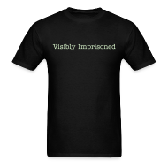 T-Shirts ~ Men's T-Shirt ~ Glow-in-the-Dark Visibly Imprisoned