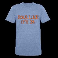T-Shirts ~ Unisex Tri-Blend T-Shirt ~ Roar Like It's '84