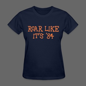 Roar Like It's '84 - Women's T-Shirt