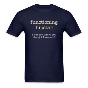 Functioning Hipster - Men's T-Shirt