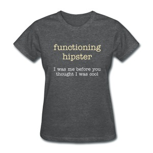 Functioning Hipster - Women's T-Shirt