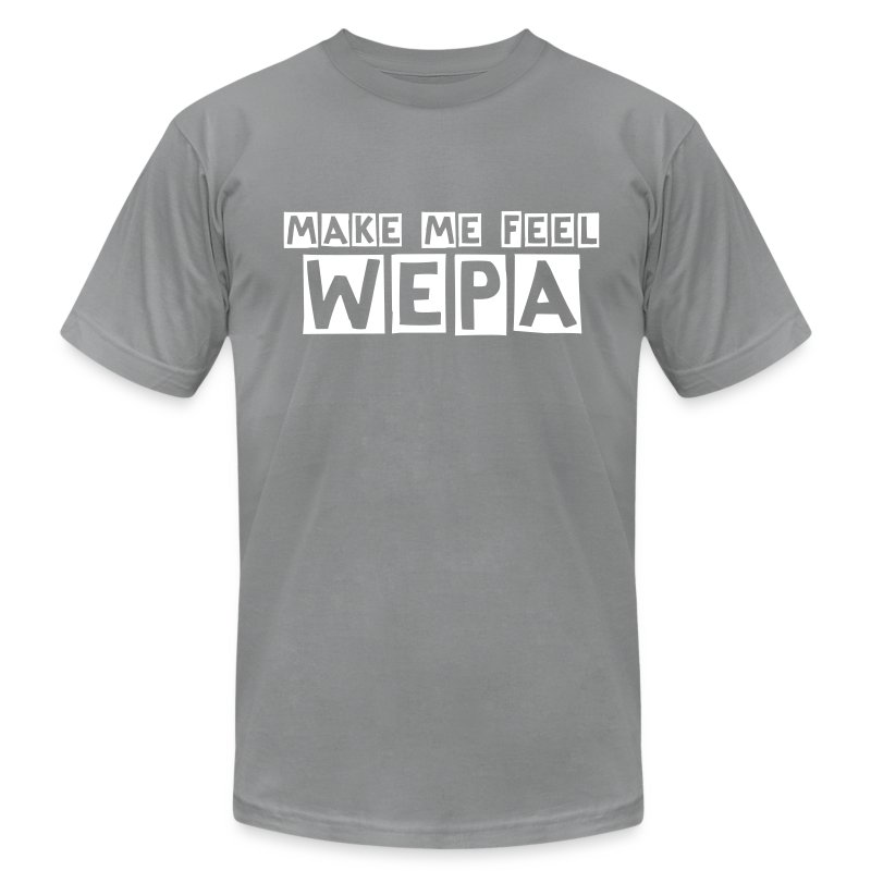Mens Make me feel Wepa - Men's T-Shirt by American Apparel