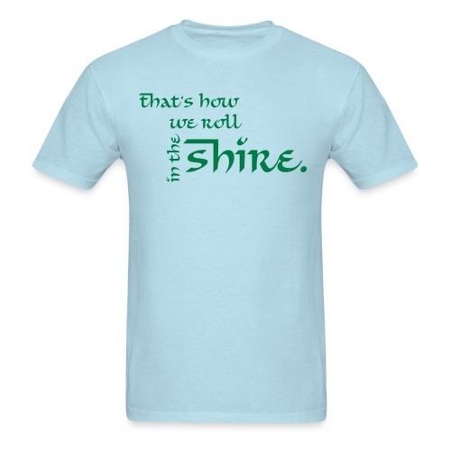 That's how we roll in the shire Men's T-Shirt - Men's T-Shirt