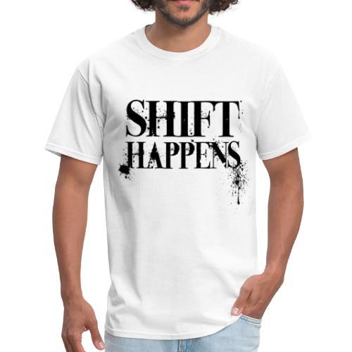 Shift Happens - Men's T-Shirt