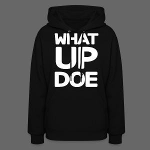 Big What Up Doe - Women's Hoodie