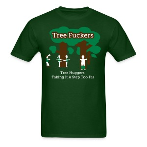 Tree Fuckers - Tree Huggers Satire – Men's T-Shirts - Men's T-Shirt