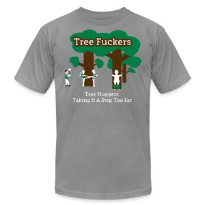 Tree Fuckers - Tree Huggers Satire – Men's T-Shirts - Men's T-Shirt by American Apparel