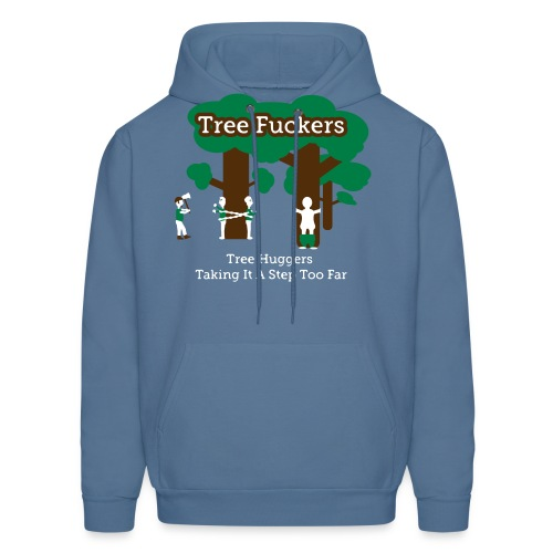 Tree Fuckers - Tree Huggers Satire – Men's Hoodies - Men's Hoodie