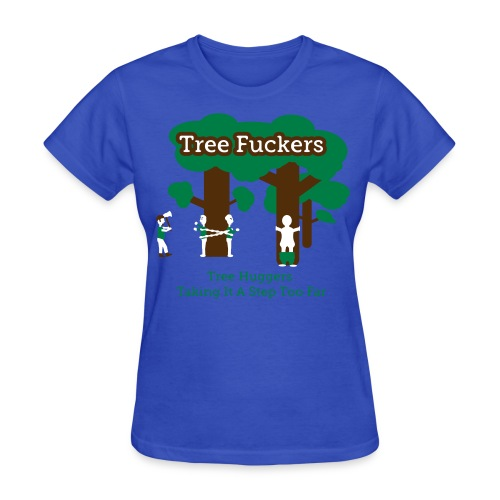 Tree Fuckers - Tree Huggers Satire – Women's T-Shirts - Women's T-Shirt