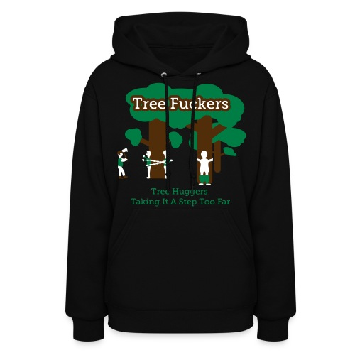 Tree Fuckers - Tree Huggers Satire – Women's Hoodies - Women's Hoodie
