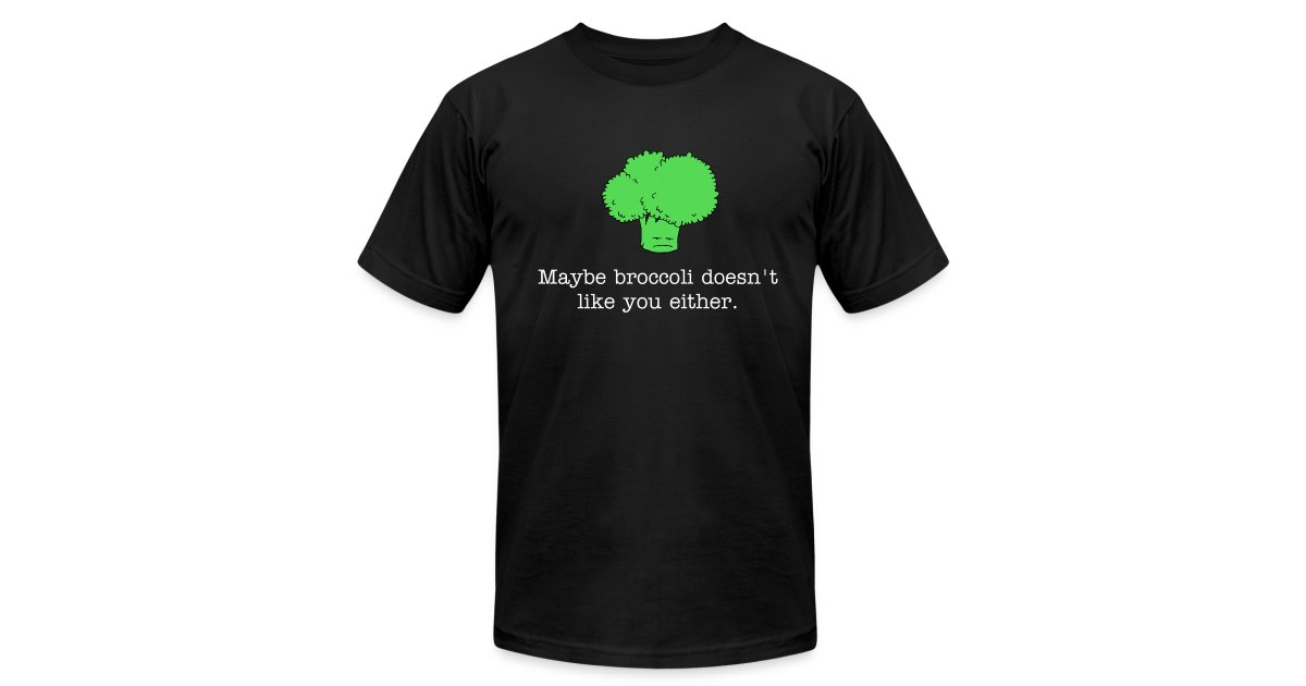 86ac1412 Inkjot Comics | Maybe broccoli doesnt like you either (American Apparel t- shirt) white text - Mens Jersey T-Shirt