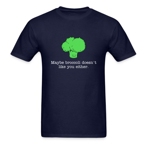 Maybe broccoli doesn't like you either (standard weight t-shirt) white text - Men's T-Shirt