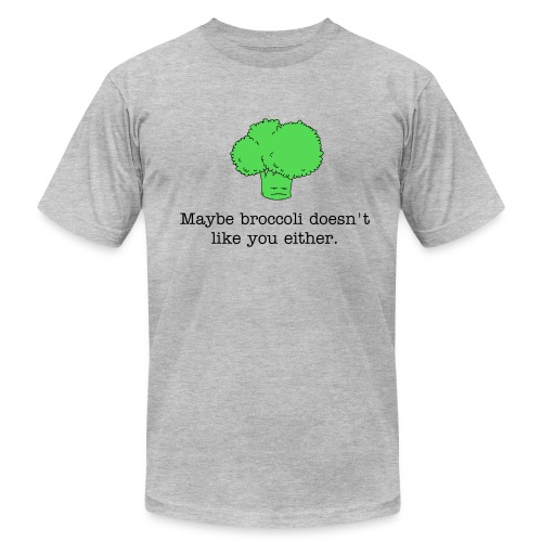 Maybe broccoli doesn't like you either (American Apparel t-shirt) black text - Men's Fine Jersey T-Shirt