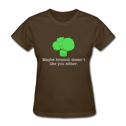 Maybe broccoli doesn't like you either (Women's standard weight t-shirt) white text - Women's T-Shirt